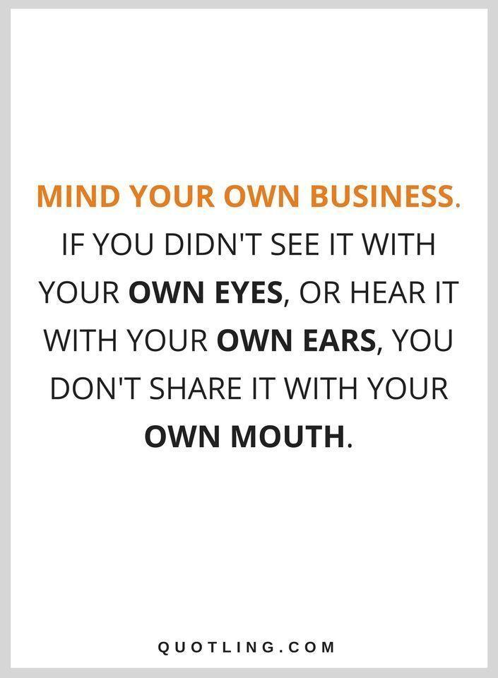 quotes Mind your own business if you didnu0027t see it with your own - victim impact statement