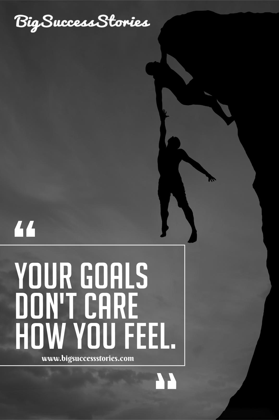 Bilderesultat for your goals don't care how you feel