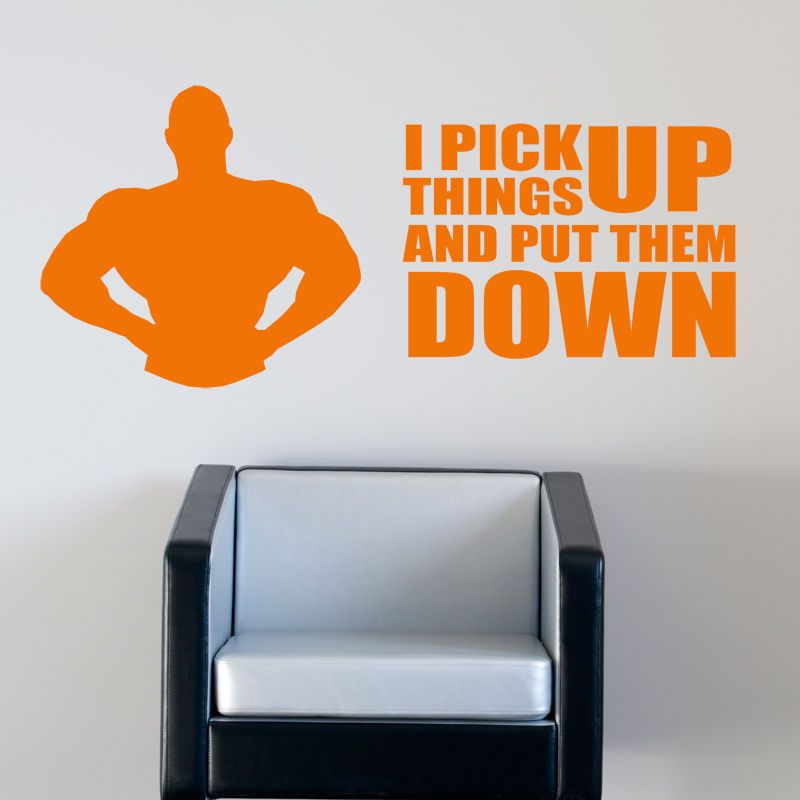 I Pick Things Up And Put Them Down Wall Sticker Weightlifting Gym - How to put a wall decal up