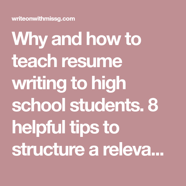 how to teach resume writing to your high school students