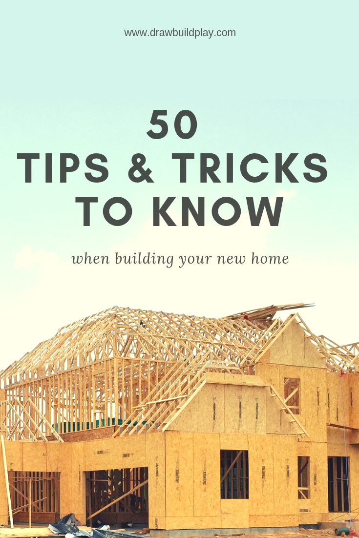 50 Awesome Hacks For Building A New Home Building A House Checklist Building A New Home Home Building Tips