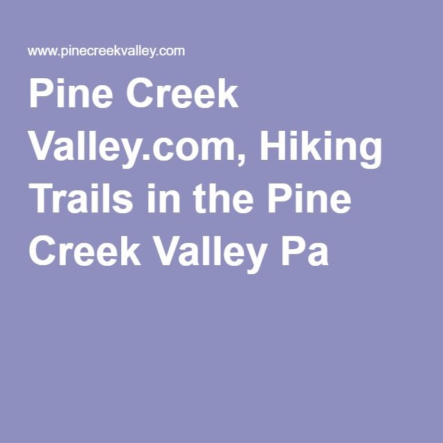 Pine Creek Valley.com, Hiking Trails in the Pine Creek ...