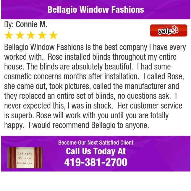 Bellagio Window Fashions is the best company I have every worked with.  Rose installed...