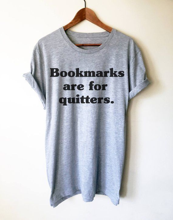 871e3716 Bookmarks Are For Quitters Unisex Shirt -Book Lover Shirt, Book Lover Gift,  Reading Shirt, Book Shirt, Bookworm Gift, Bibliophile Shirt