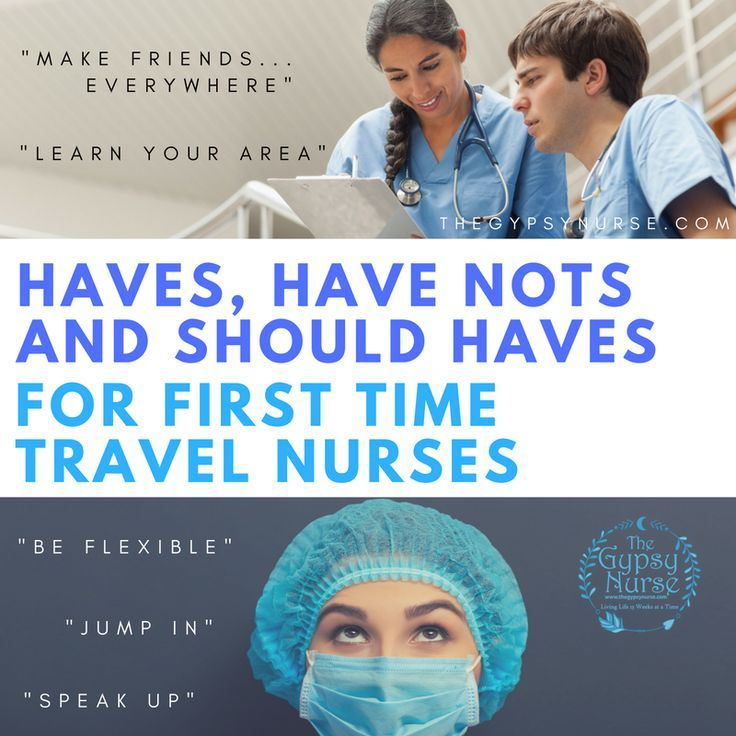 Have, have not, and should haves for first time travel nurses tips ...