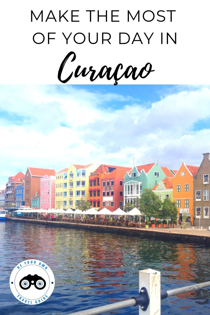 Making the Most of Your Day in the Cruise Port of Curacao - Be Your Own Travel Guide