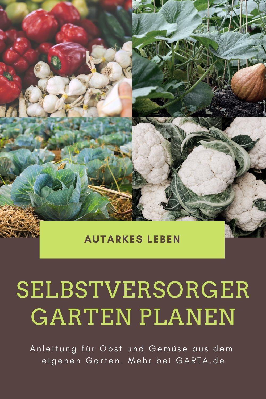 Selbstversorger Garten Anlegen Gemuse Und Obst Anbauen Fur Anfanger Garta Selbstversorger Garten Garten Garten Pflanzen