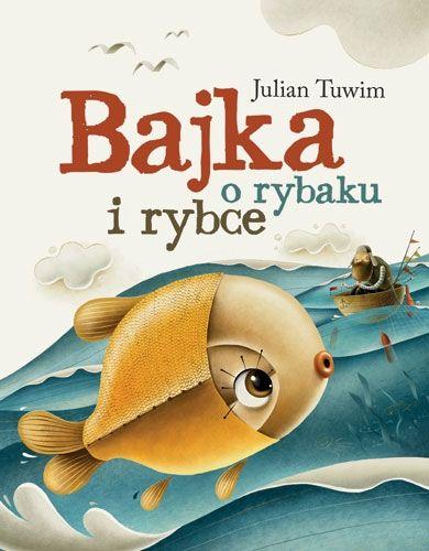 Bajka O Rybaku I Rybce Tekst Julian Tuwim Ilustracje