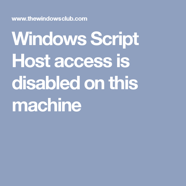 Windows script host access is disabled on this machine fixed windows script host access is disabled on this machine ccuart Choice Image