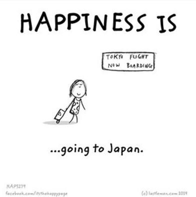 Happiness Is Going To Japan Japan Quotes Japan Otaku Funny