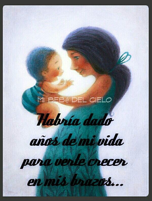 Habría Dado Todo Pérdida De Un Bebé Te Amo Mi Bebe Y