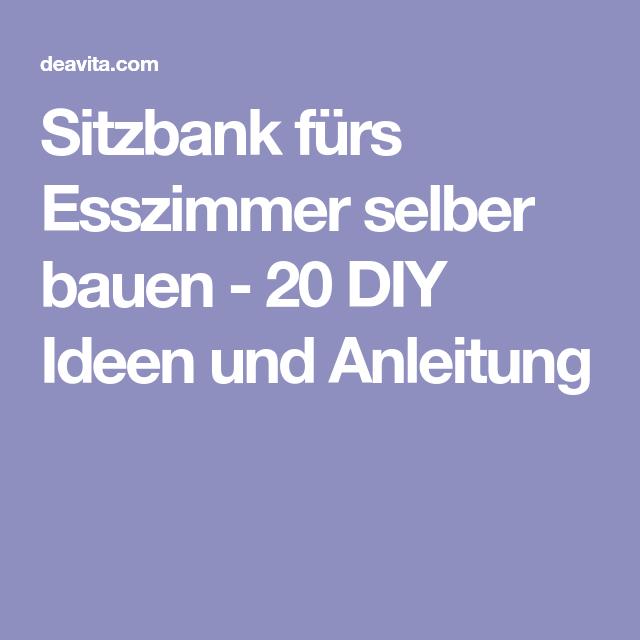 Explore These Ideas And Much More! Sitzbank Fürs Esszimmer Selber Bauen ...
