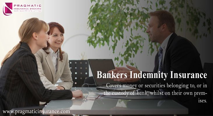 Bankers Indemnity Insurance Policy Covers Money Or Securities