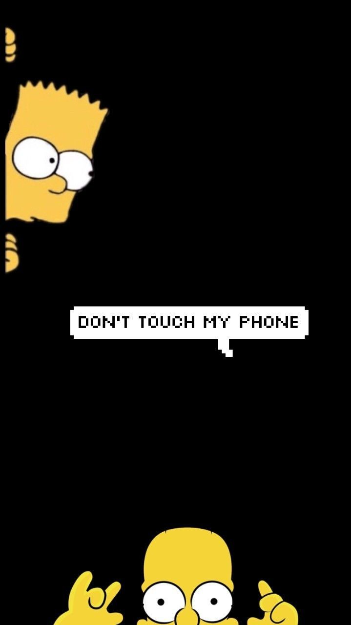 Black Wallpaper Iphone Dont Touch My Phone Wallpapers Simpson Wallpaper Iphone Funny Phone Wallpaper