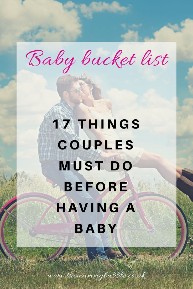 Baby bucket list 17 things couples must do before