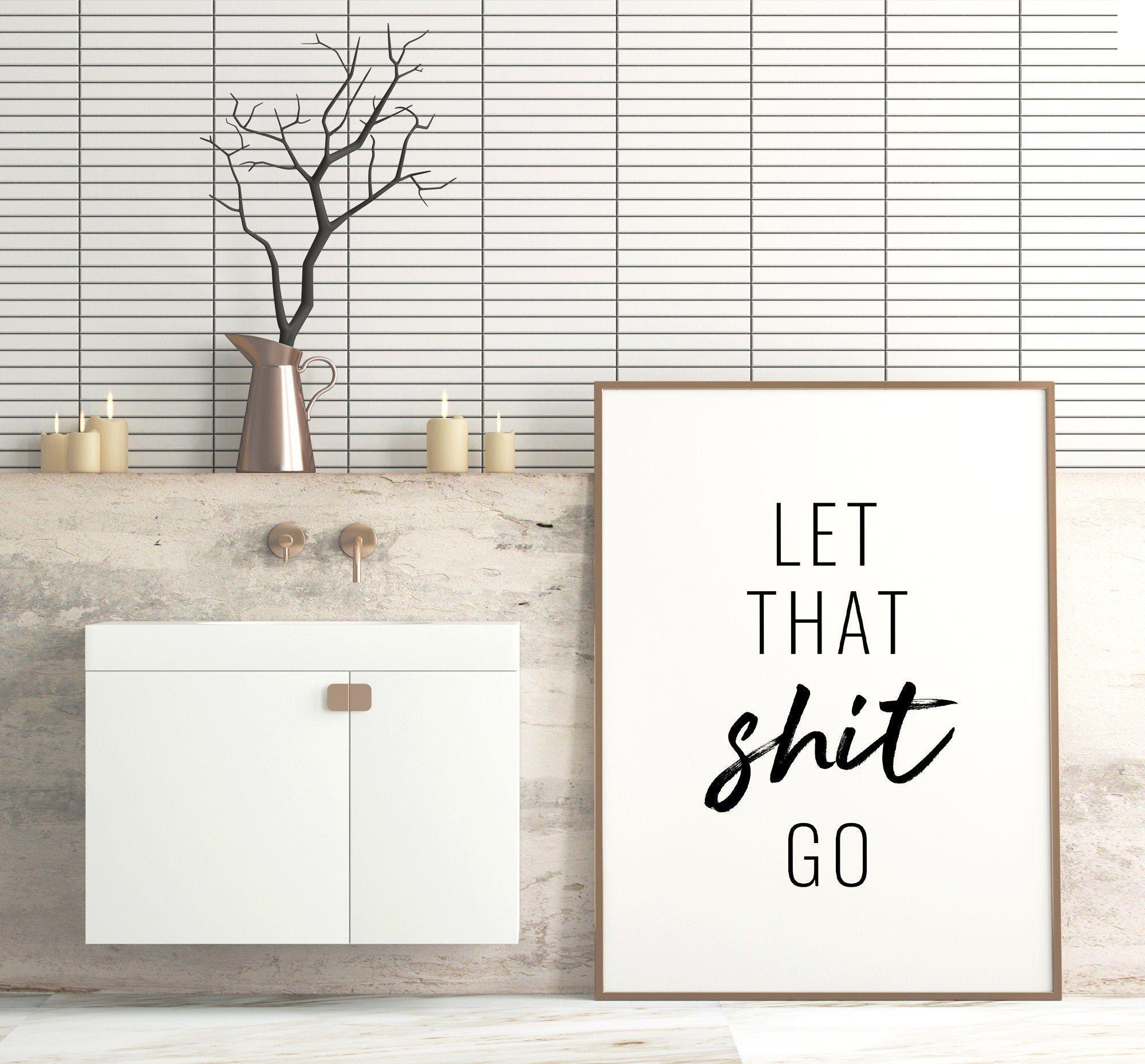 Bathroom Printables Let That Shit Go Printable Art Funny