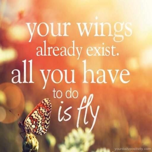 Your Wings Already Exist Quote Google Search Sayings Pinterest