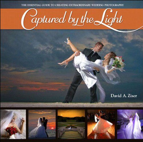 Captured by the Light: The Essential Guide to Creating Extraordinary #Wedding #Photography (Voices That Matter) by David Ziser. Ebook