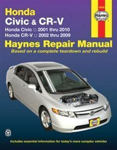 Haynes Repair Manual For Honda Civic And Cr V Covering The Civic 2001 Thru 2010 And Cr V 2002 Thru 2009 Honda Civic Repair Manuals Honda Cr