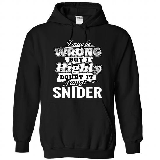 4 SNIDER May Be Wrong - #disney shirt #sweatshirt hoodie. LOWEST SHIPPING => https://www.sunfrog.com/Camping/1-Black-84601145-Hoodie.html?68278