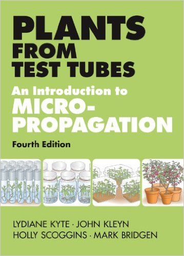Plants from Test Tubes: An Introduction to Micropropogation, 4th Edition 4, Holly Scoggins, Mark Bridgen - Amazon.com