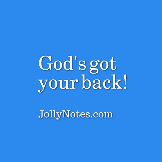 Gods Got Your Back Quotes Bible Quotes God Has Got Your Back