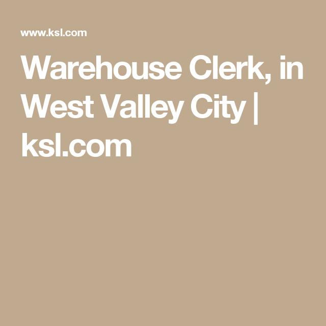 Warehouse Clerk, in West Valley City | ksl.com