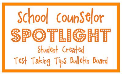 School Counselor Spotlight: Student Created Test Taking Tips Bulletin Board