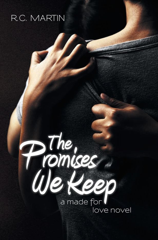 The Promises We Keep by RC Martin