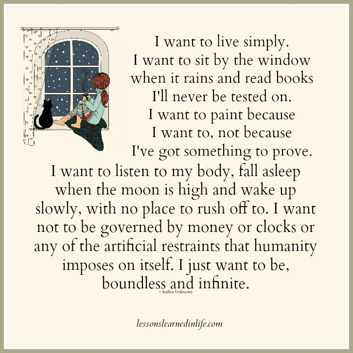I Want To Live Simply I Want To Sit By The Window When It Rains And Read Books I Ll Nev Lessons Learned In Life Lessons Learned In Life Quotes Lessons Learned