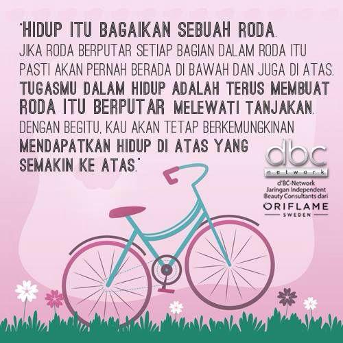 tugasmu dalam hidup adalah terus membuat roda itu berputar