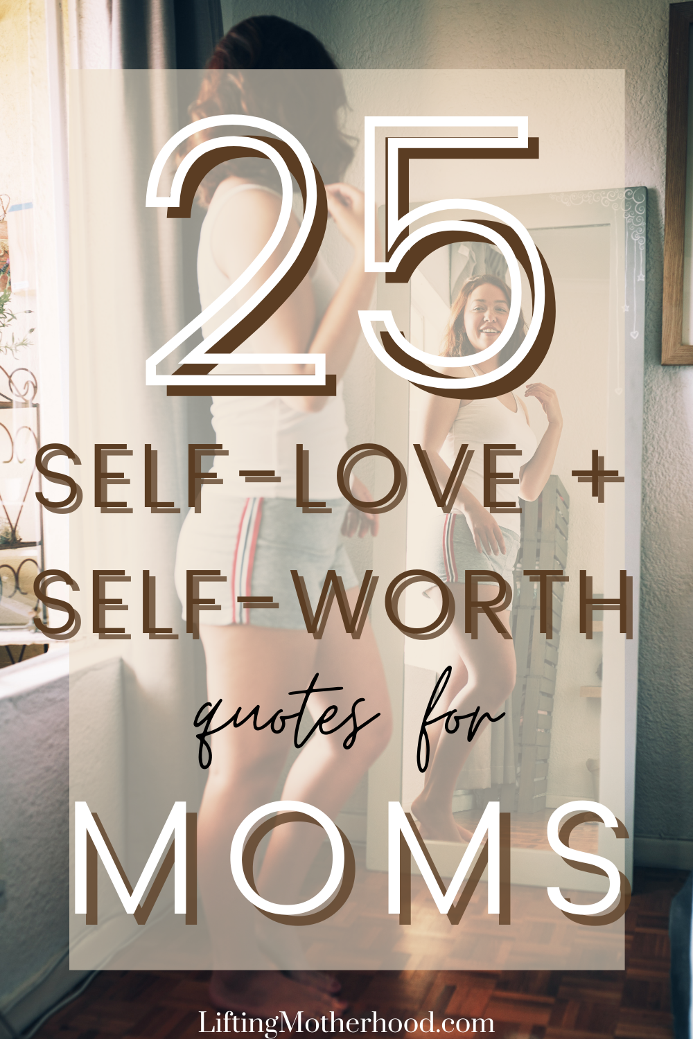 25 Self-Love Motherhood Quotes You'll Want To Read
