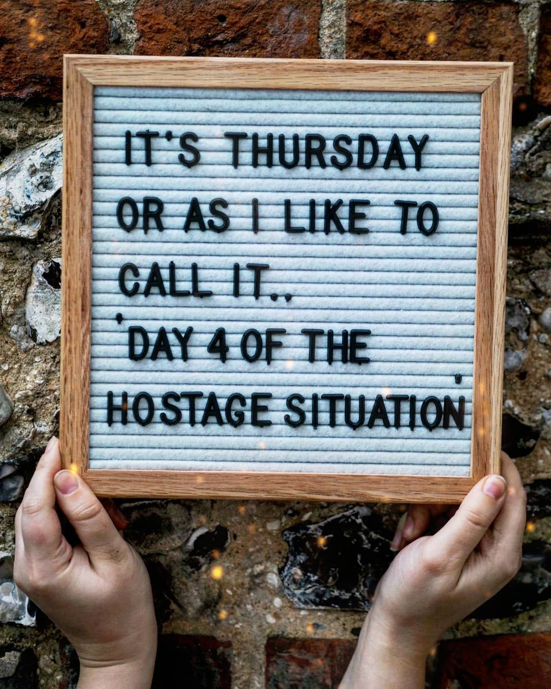 It S Thursday Or As I Like To Call It Day 4 Of The Hostage Situation Carcampingnet Funny Quotes Work Quotes Message Board Quotes