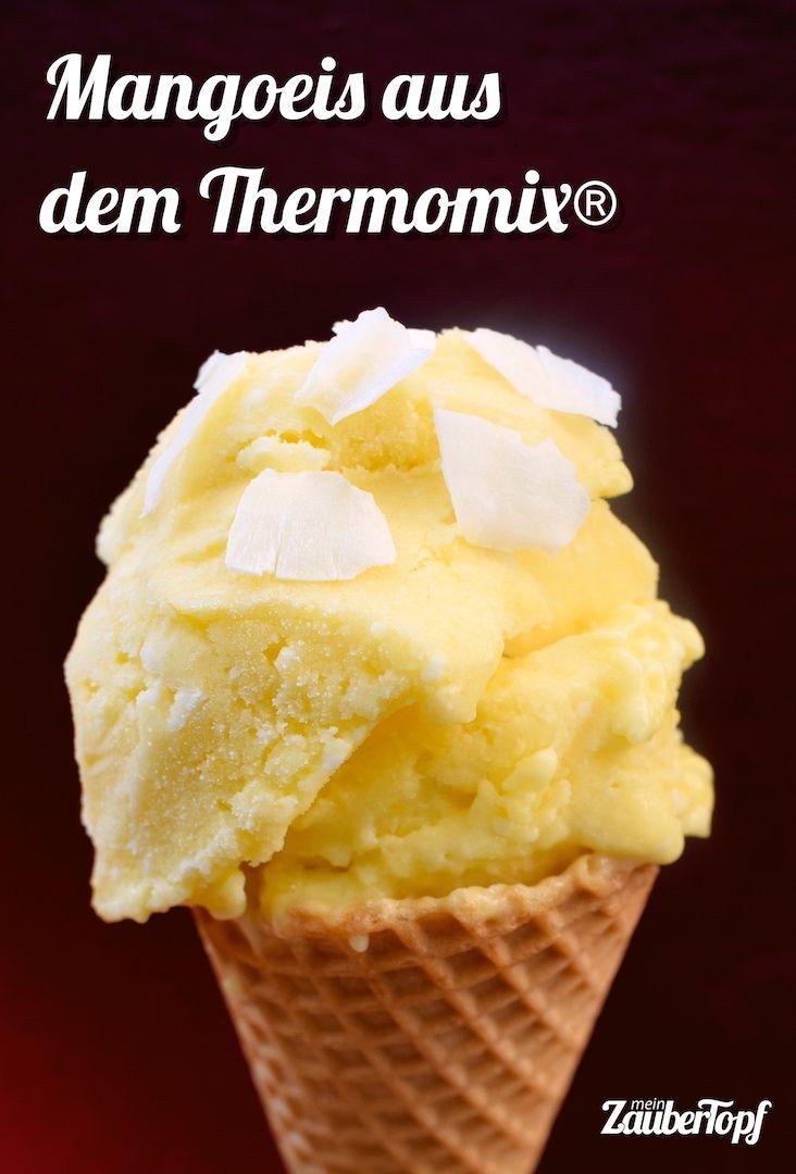 eiscreme mit mango und kokos rezept eiscreme aus dem thermomix pinterest. Black Bedroom Furniture Sets. Home Design Ideas