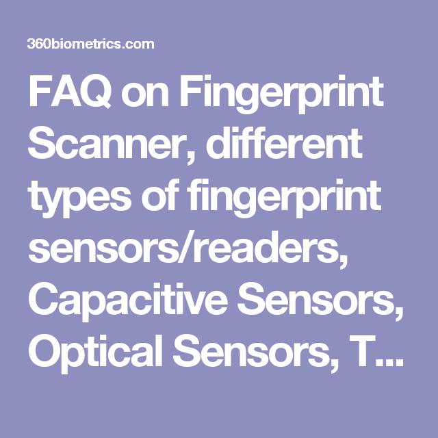FAQ on Fingerprint Scanner, different types of fingerprint sensors