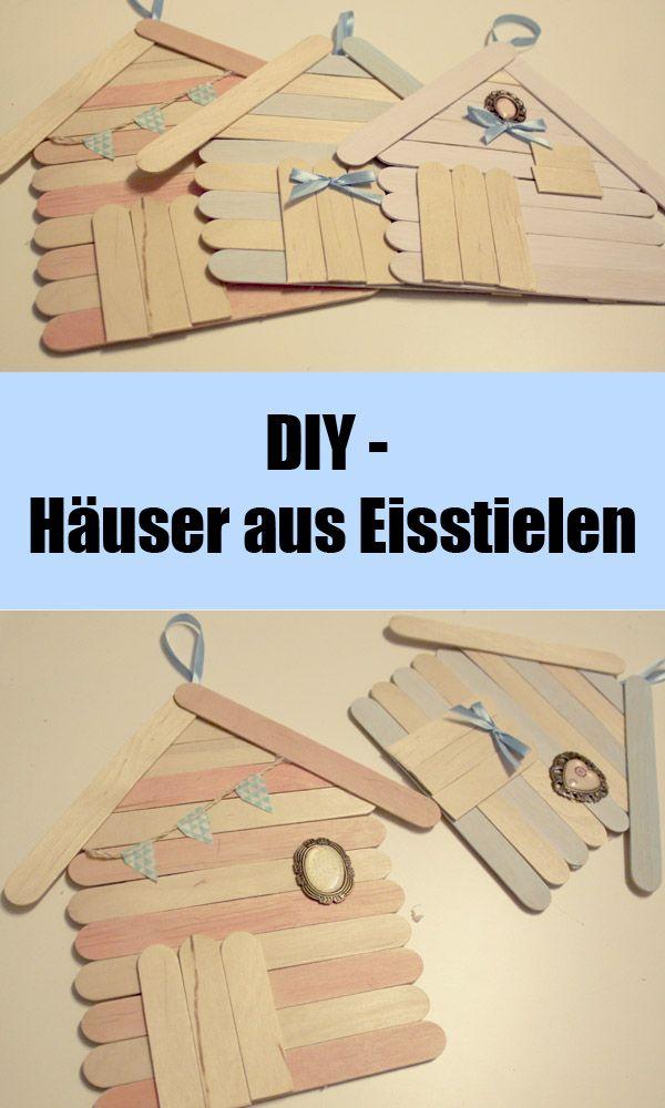 kleine Häuschen aus Eisstielen - DIY | Pinterest | Eisstiele ...
