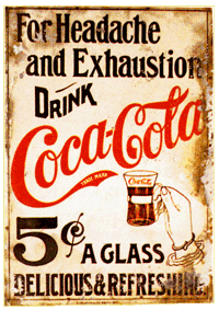 coca cola ... named for it's medicinal ingredients, the coca leaf ...