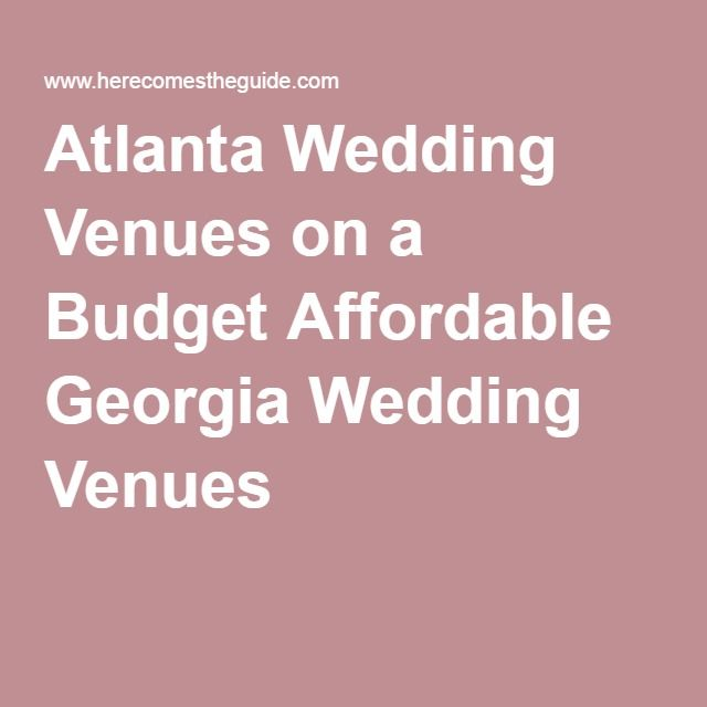 Wedding Stuff Atlanta Venues On A Budget Affordable Georgia