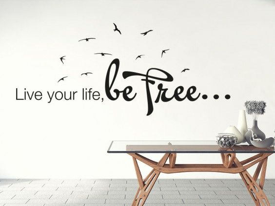 Wandtattoo Spruch Live your Life, be free…