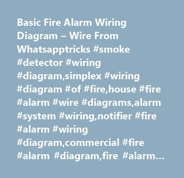 Basic Fire Alarm Wiring Diagram – Wire From Whatsapptricks #smoke ...