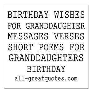 BIRTHDAY WISHES FOR GRANDDAUGHTER MESSAGES VERSES SHORT POEMS GRANDDAUGHTERS Grandaughter Birthday Quotes Happy