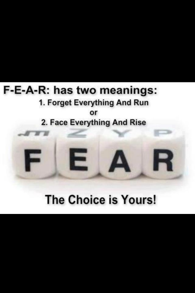 Stay Strong Face Everything And Rise Fear Quotes Fear Has Two Meanings
