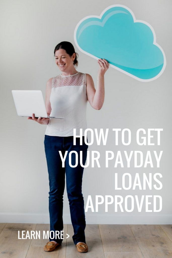 How to get your payday loan approved 7 Super Tips from