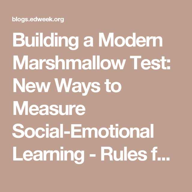 Building Modern Marshmallow Test New >> Building A Modern Marshmallow Test New Ways To Measure Social