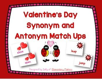 Synonyms And Antonyms Valentine Themed Matching Game Antonym Matching Games Synonyms And Antonyms