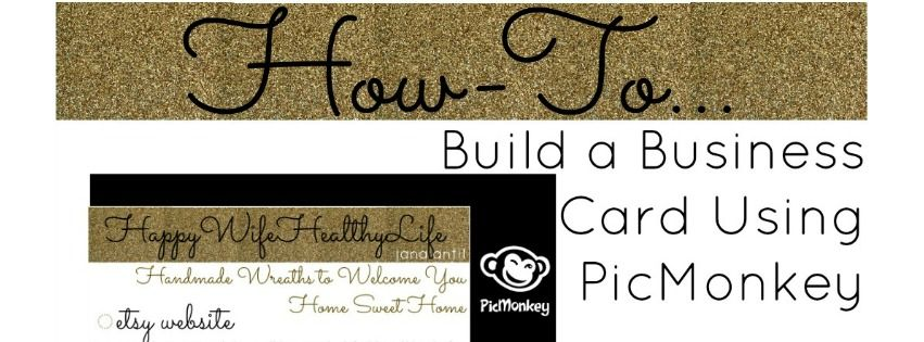 How To Build A Business Card Using Picmonkey Blogging Business