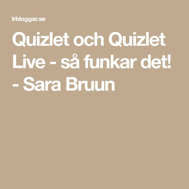 Quizlet och Quizlet Live - så funkar det! - Sara Bruun | Live