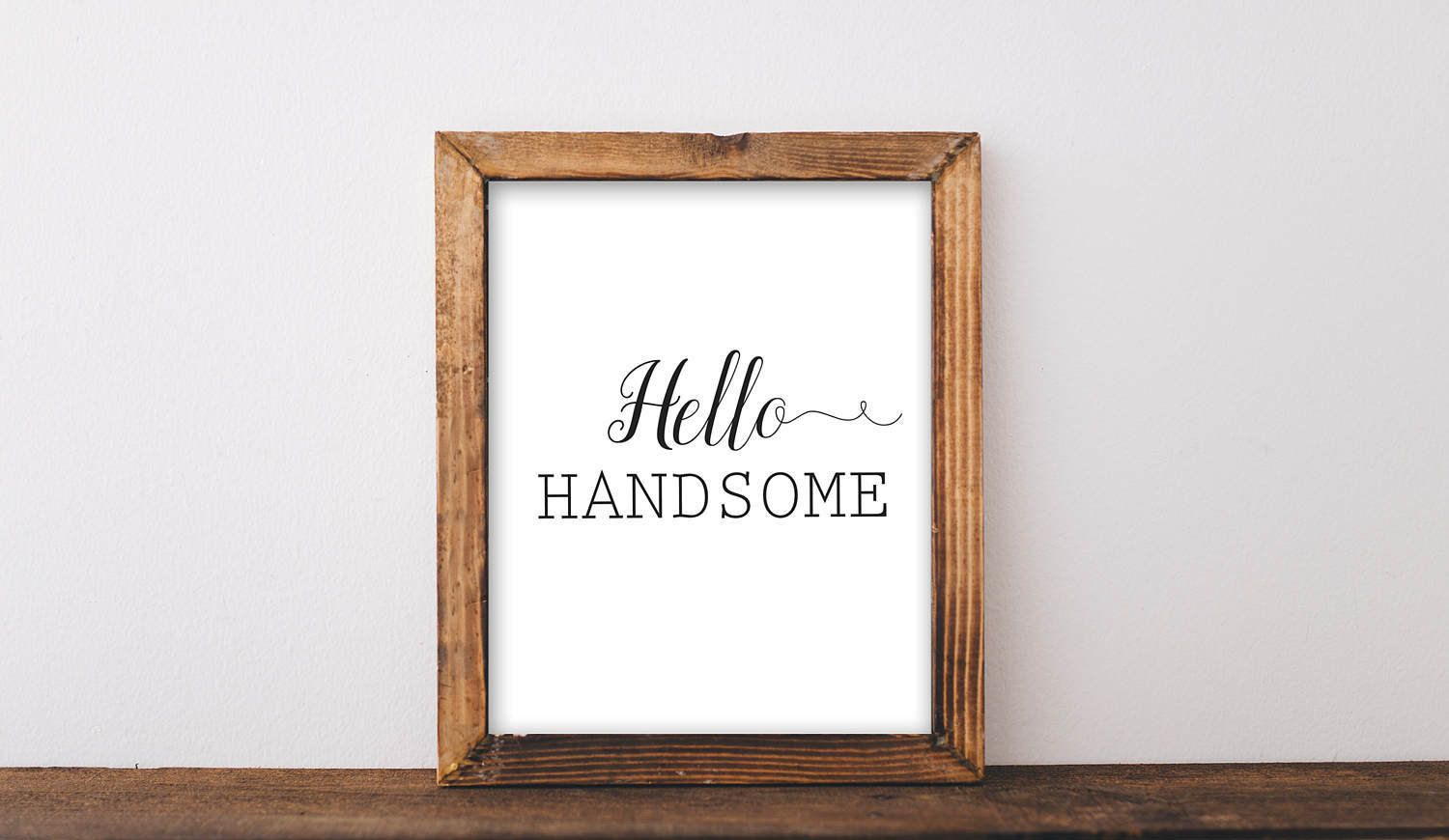 Hello handsome printable hello handsome sign wall art wall decor