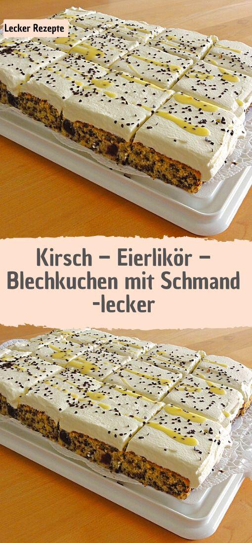Kirsch – Eierlikör – Blechkuchen mit Schmand -lecker