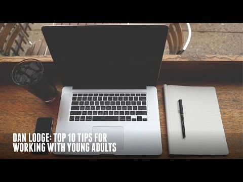 Dan Lodge: Top 10 Tips For Working With Young Adults | YFC Resources